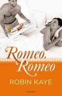 Robin Kaye: Romeo, Romeo ★★★★★