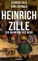 Heinrich Zille: Heinrich Zille: Der Mann und das Werk (Mit Abbildungen)
