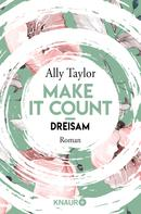 Ally Taylor: Make it count - Dreisam ★★★★