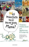 """Alice Düwel: """"Was machen wir morgen, Mama?"""" Östliches Ostfriesland mit Spiekeroog & Langeoog"""