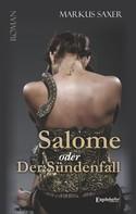 Markus Saxer: Salome oder Der Sündenfall