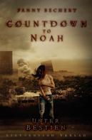 Fanny Bechert: Countdown to Noah (Band 2): Unter Bestien ★★★★