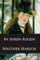 Walther Harich: In ihren Augen