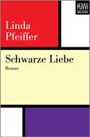 Linda Pfeiffer: Schwarze Liebe