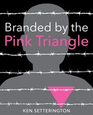 Ken Setterington: Branded by the Pink Triangle