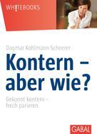 Dagmar Kohlmann-Scheerer: Kontern - aber wie? ★★★★