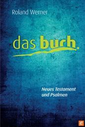 Das Buch, Neues Testament und Psalmen