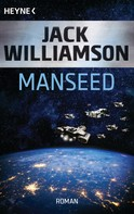 Jack Williamson: Manseed ★★★★