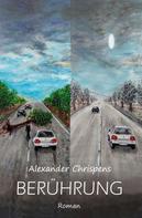 Alexander Chrispens: BERÜHRUNG