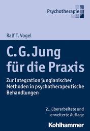 C. G. Jung für die Praxis - Zur Integration jungianischer Methoden in psychotherapeutische Behandlungen