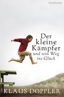 Klaus Doppler: Der kleine Kämpfer und sein Weg ins Glück ★★★★