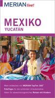 Birgit Müller-Wöbcke: MERIAN live! Reiseführer Mexiko Yucatán ★★★