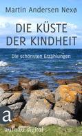 Martin Andersen Nexö: Die Küste der Kindheit