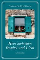 Elisabeth Dreisbach: Herz zwischen Dunkel und Licht ★★★★★