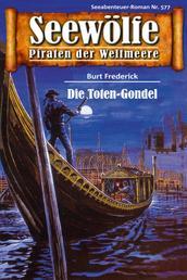 Seewölfe - Piraten der Weltmeere 577 - Die Toten-Gondel
