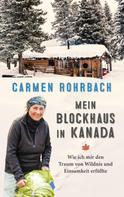 Carmen Rohrbach: Mein Blockhaus in Kanada ★★★★
