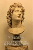 Sergey Solovyov: Der Sohn eines Sterns, geboren aus einem Berg