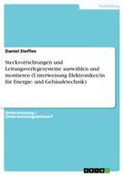 Daniel Steffen: Steckvorrichtungen und Leitungsverlegesysteme auswählen und montieren (Unterweisung Elektroniker/in für Energie- und Gebäudetechnik)