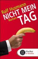 Ralf Husmann: Nicht mein Tag ★★★★