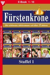 Fürstenkrone Staffel 1 – Adelsroman - E-Book 1-10