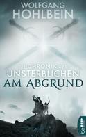 Wolfgang Hohlbein: Die Chronik der Unsterblichen - Am Abgrund ★★★★