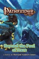 Howard Andrew Jones: Pathfinder Tales: Beyond the Pool of Stars
