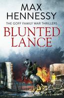 Max Hennessy: Blunted Lance