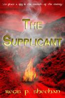Regis P. Sheehan: The Supplicant