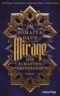 Somaiya Daud: Mirage - Die Schattenprinzessin ★★★★★