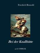 Friedrich Brunold: Bei der Knallhütte