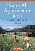 Franz Alt: Agrarwende jetzt ★
