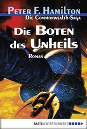 Die Boten des Unheils - Die Commonwealth-Saga, Bd. 2