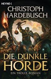 Die dunkle Horde - Ein Trolle-Roman