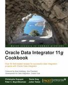 Christophe Dupupet: Oracle Data Integrator 11g Cookbook