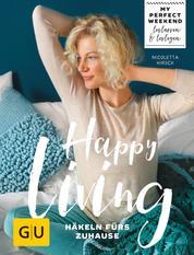 Happy living - Häkeln fürs Zuhause