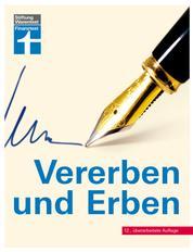 Vererben und Erben - – Testament verfassen, Nachlass und Erbfall regeln – Neue Steuerregelung - Checklisten und Mustertestamente von Stiftung Warentest