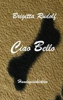 Brigitta Rudolf: Ciao Bello
