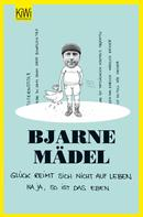 Bjarne Mädel: Glück reimt sich nicht auf Leben ★★★