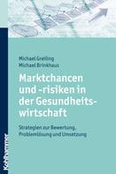 Michael Greiling: Marktchancen und -risiken in der Gesundheitswirtschaft