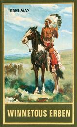 Winnetous Erben - Reiseerzählung, Band 33 der Gesammelten Werke
