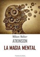 William Walker Atkinson: La magia mental