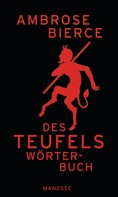 Ambrose Bierce: Des Teufels Wörterbuch ★★★