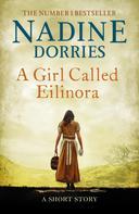 Nadine Dorries: A Girl Called Eilinora