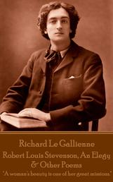 """Robert Louis Stevenson, An Elegy & Other Poems - """"A woman's beauty is one of her great missions."""""""
