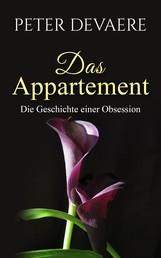 Das Appartement - Die Geschichte einer Obsession