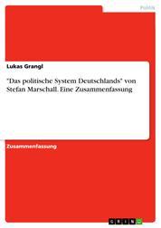 """""""Das politische System Deutschlands"""" von Stefan Marschall. Eine Zusammenfassung"""