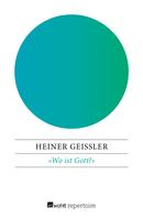 Heiner Geißler: «Wo ist Gott?» ★★★