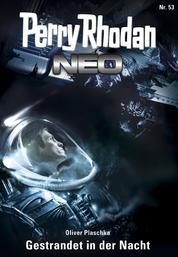 Perry Rhodan Neo 53: Gestrandet in der Nacht - Staffel: Arkon 5 von 12