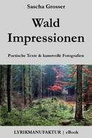 Sascha Grosser: Wald Impressionen