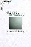 Christof Rapp: Metaphysik